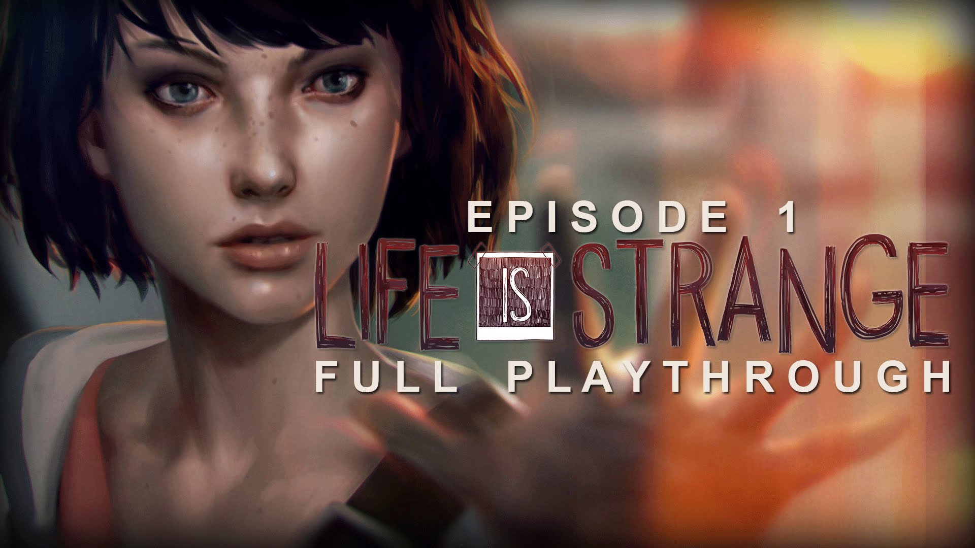 Life is Strange: Episode 1 — Chrysalis