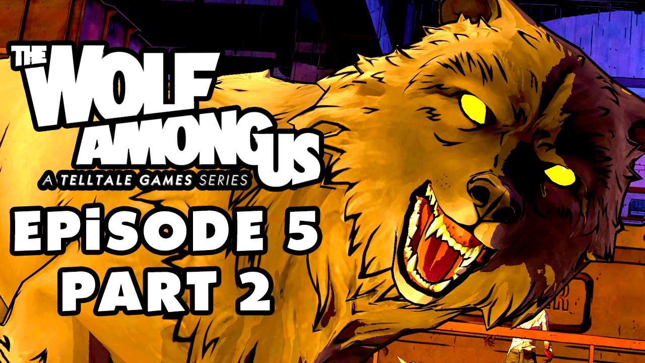 THE WOLF AMONG US: EPISODE 5 — CRY WOLF